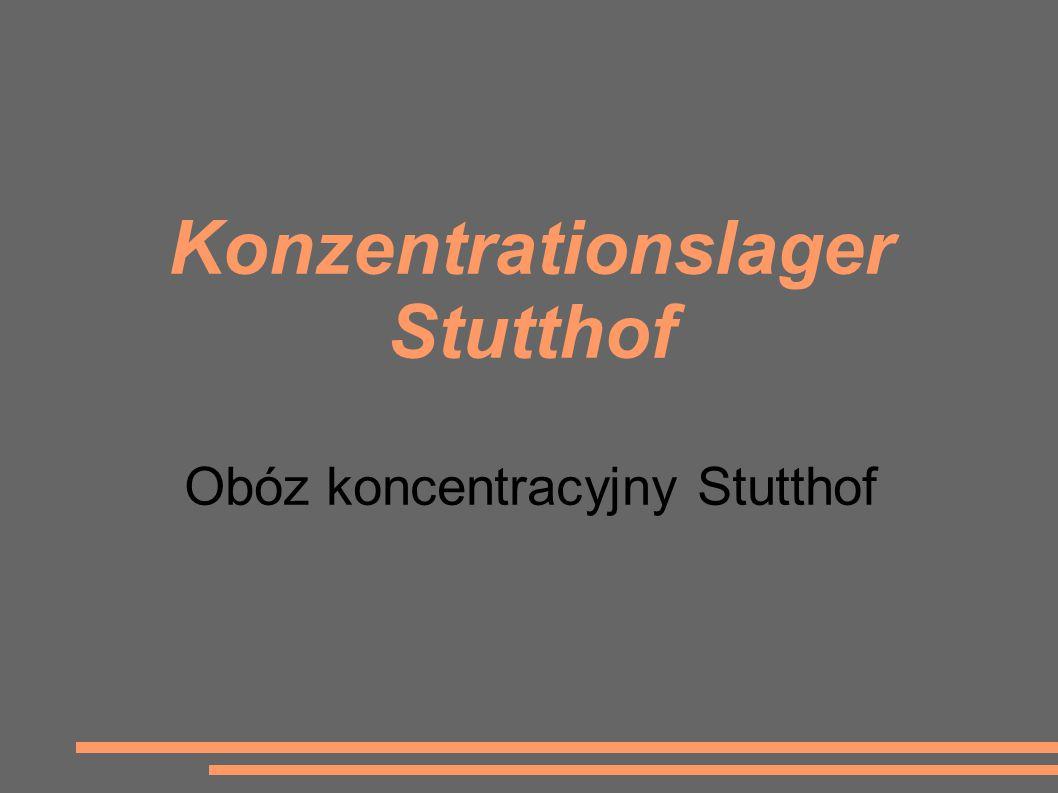Konzentrationslager Stutthof Obóz koncentracyjny Stutthof