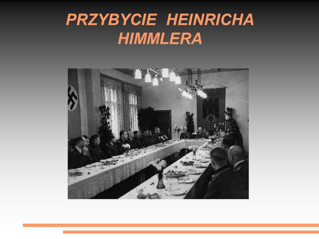 PRZYBYCIE HEINRICHA HIMMLERA
