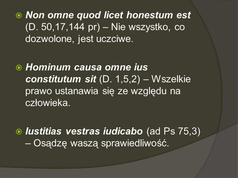 Non omne quod licet honestum est (D