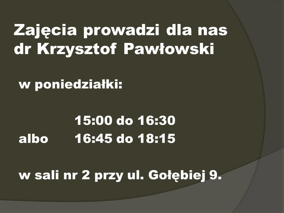 Zajęcia prowadzi dla nas dr Krzysztof Pawłowski