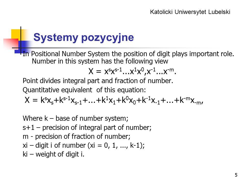 Systemy pozycyjne X = xsxs-1...x1x0,x-1...x-m.