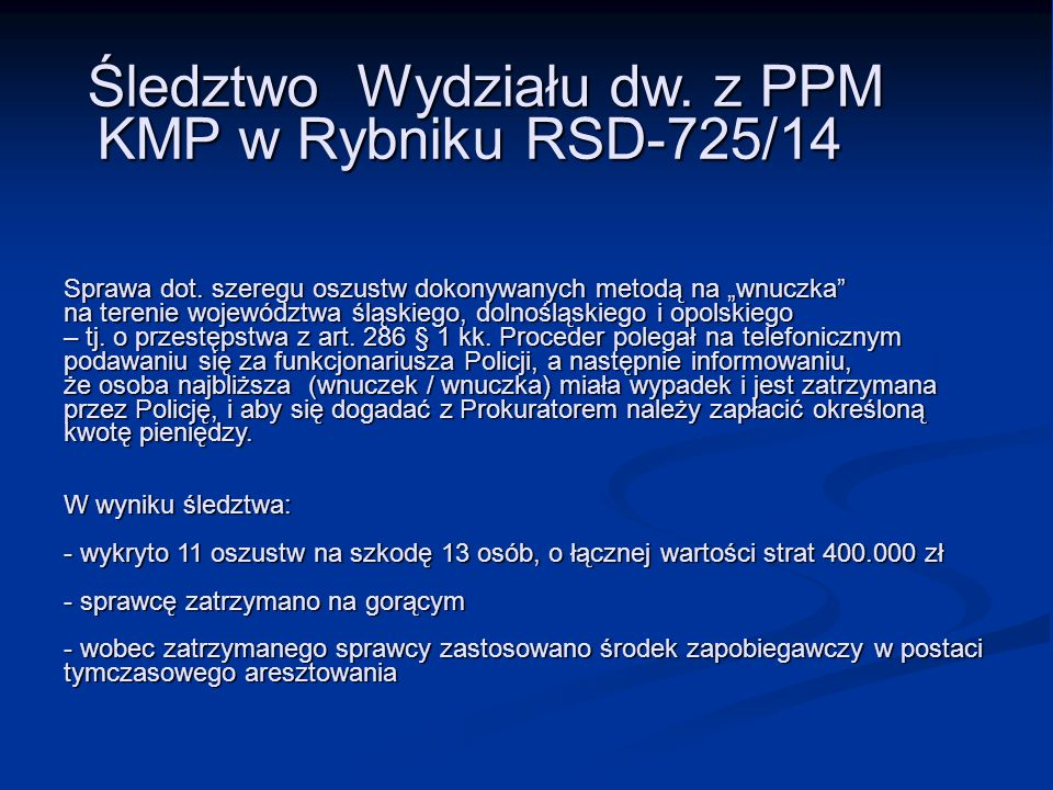 Śledztwo Wydziału dw. z PPM. KMP w Rybniku RSD-725/14 Sprawa dot