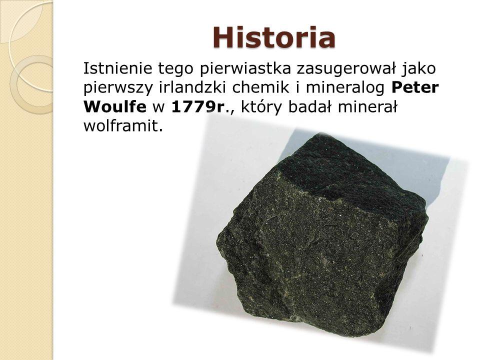 Historia Istnienie tego pierwiastka zasugerował jako pierwszy irlandzki chemik i mineralog Peter Woulfe w 1779r., który badał minerał wolframit.