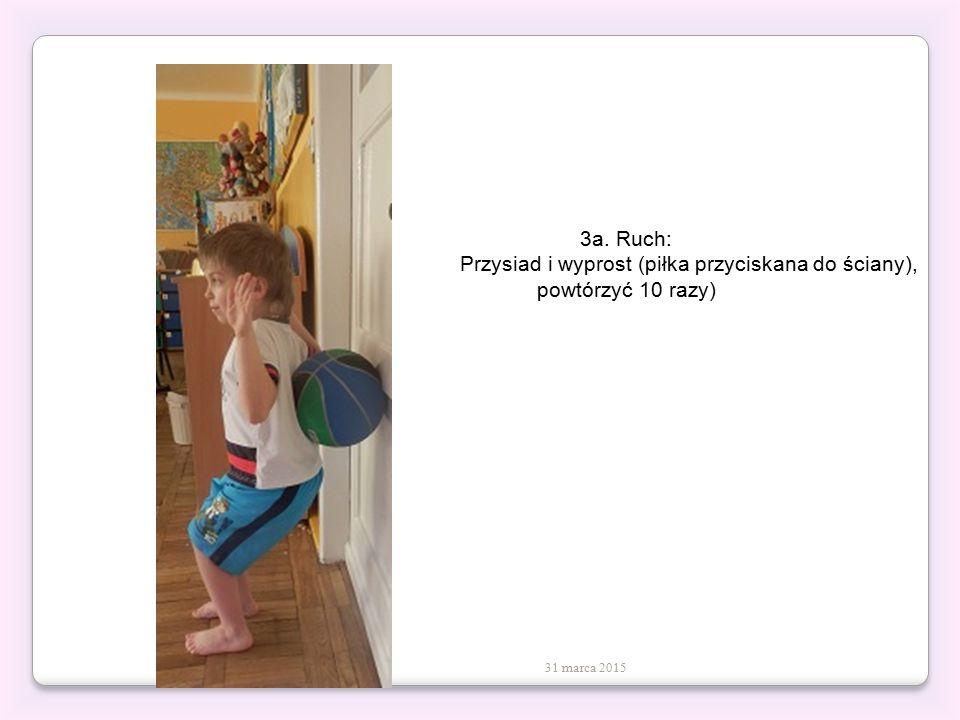 3a. Ruch: Przysiad i wyprost (piłka przyciskana do ściany),