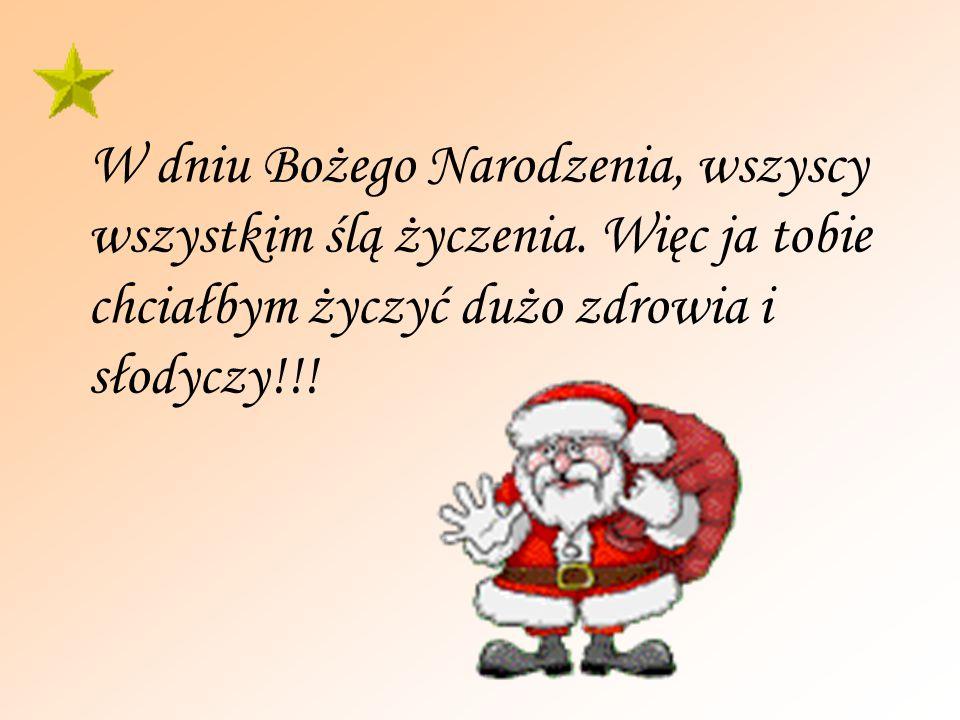 W dniu Bożego Narodzenia, wszyscy wszystkim ślą życzenia