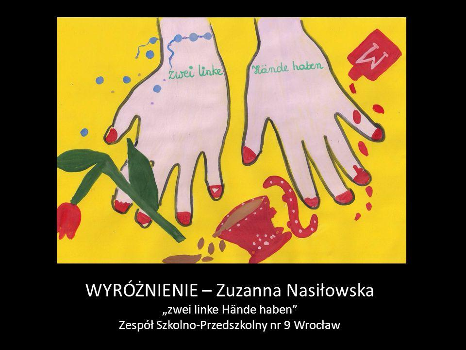 """WYRÓŻNIENIE – Zuzanna Nasiłowska """"zwei linke Hände haben Zespół Szkolno-Przedszkolny nr 9 Wrocław"""