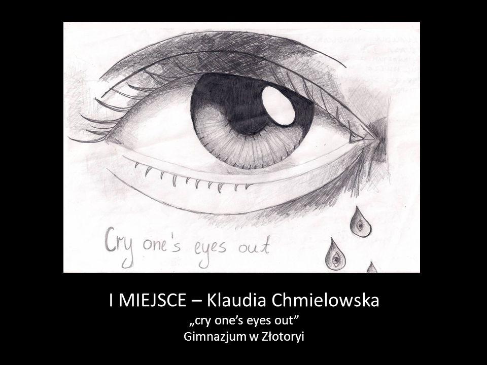"""I MIEJSCE – Klaudia Chmielowska """"cry one's eyes out Gimnazjum w Złotoryi"""