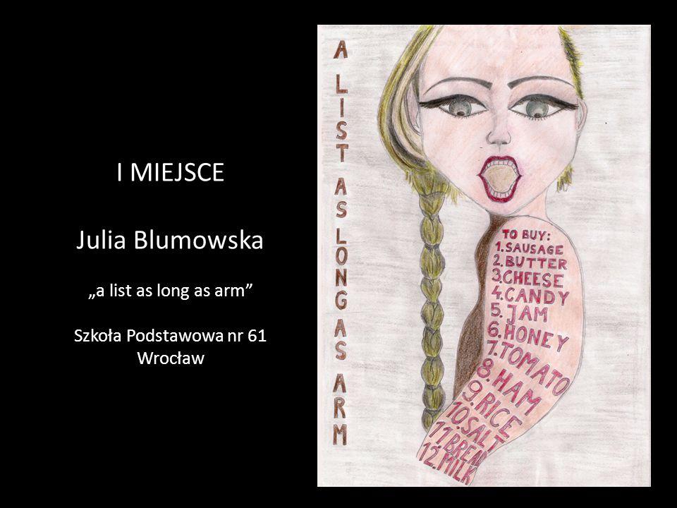 """I MIEJSCE Julia Blumowska """"a list as long as arm Szkoła Podstawowa nr 61 Wrocław"""