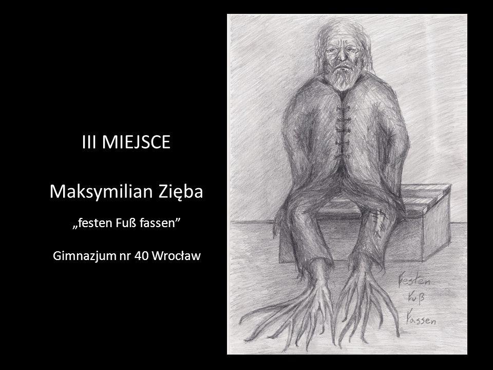 "III MIEJSCE Maksymilian Zięba ""festen Fuß fassen Gimnazjum nr 40 Wrocław"