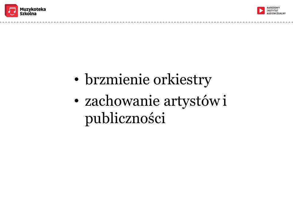 brzmienie orkiestry zachowanie artystów i publiczności