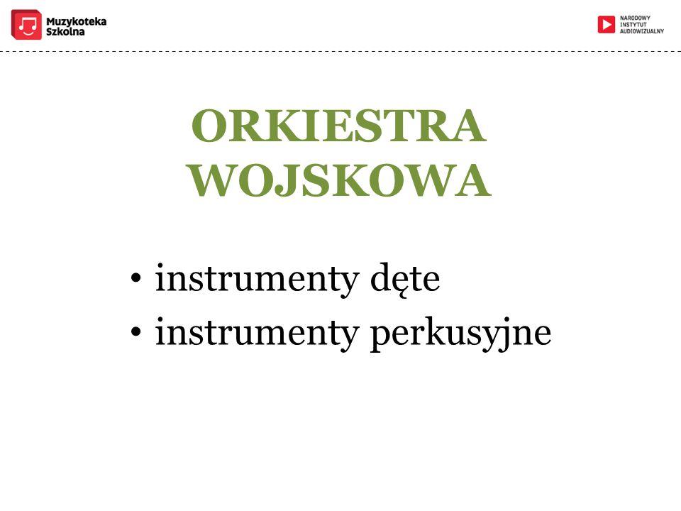 ORKIESTRA WOJSKOWA instrumenty dęte instrumenty perkusyjne