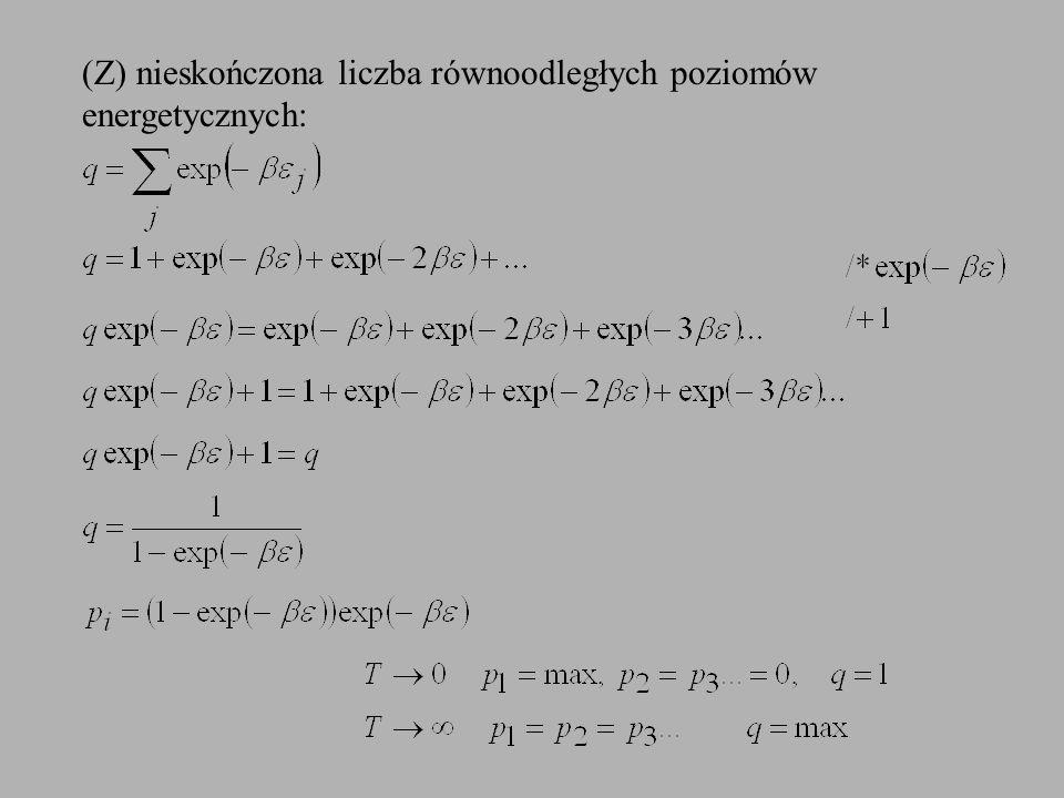 (Z) nieskończona liczba równoodległych poziomów energetycznych: