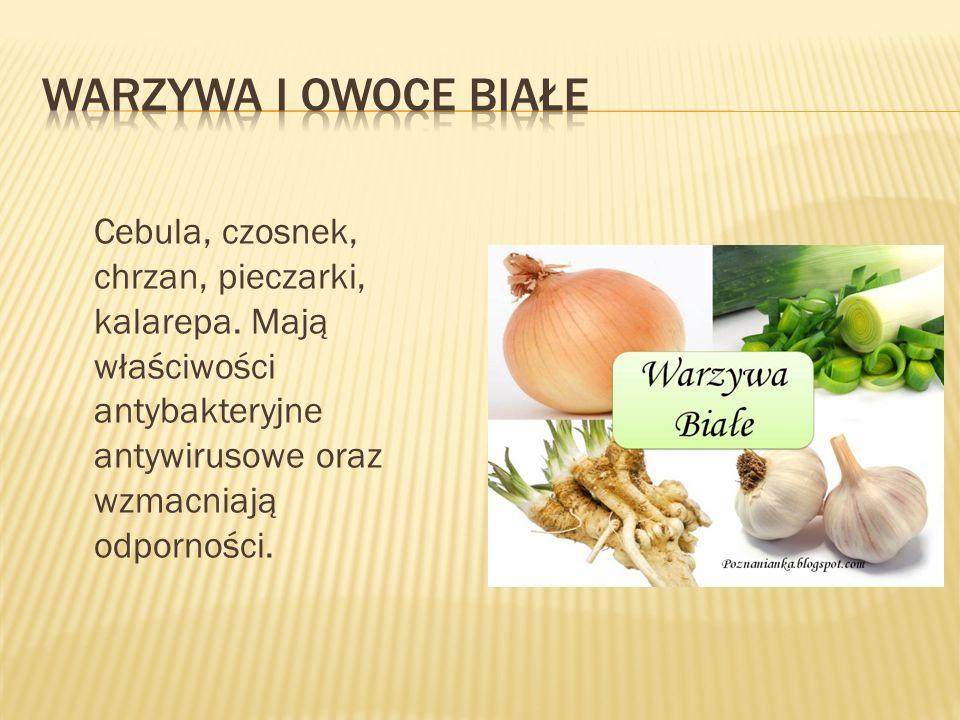 Warzywa i owoce białe Cebula, czosnek, chrzan, pieczarki, kalarepa.