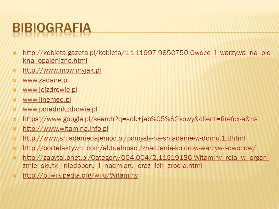 Bibiografia http://kobieta.gazeta.pl/kobieta/1,111997,9850750,Owoce_i_warzywa_na_piekna_opalenizne.html.