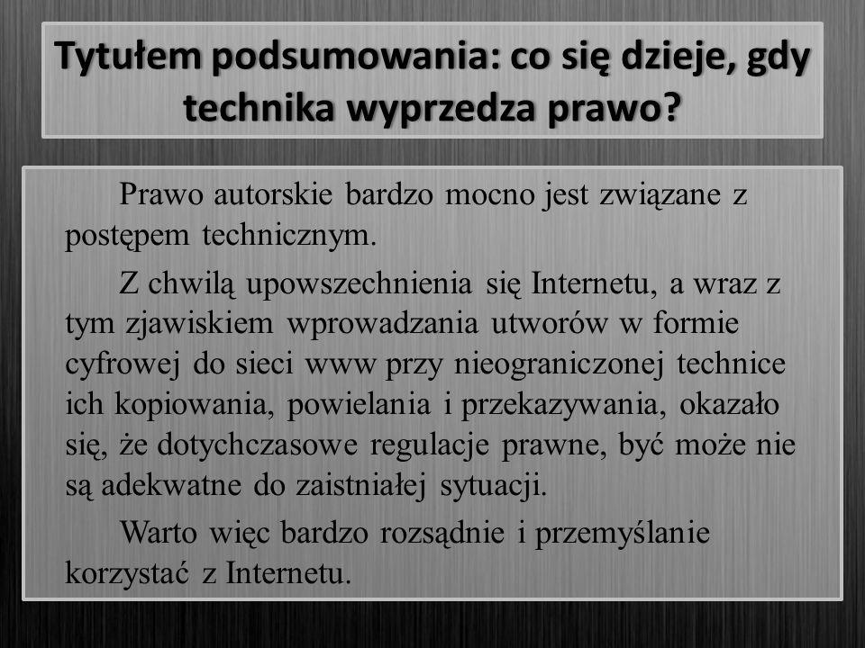 Tytułem podsumowania: co się dzieje, gdy technika wyprzedza prawo
