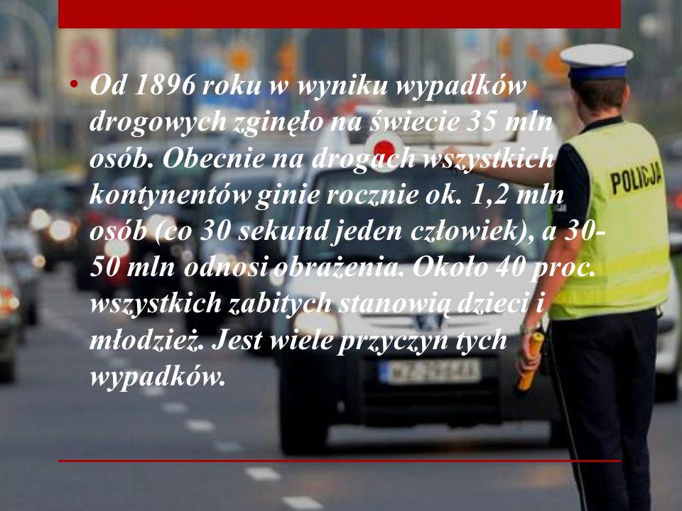 Od 1896 roku w wyniku wypadków drogowych zginęło na świecie 35 mln osób.