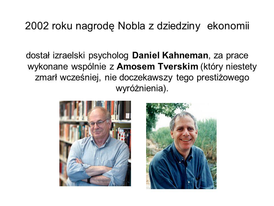 2002 roku nagrodę Nobla z dziedziny ekonomii