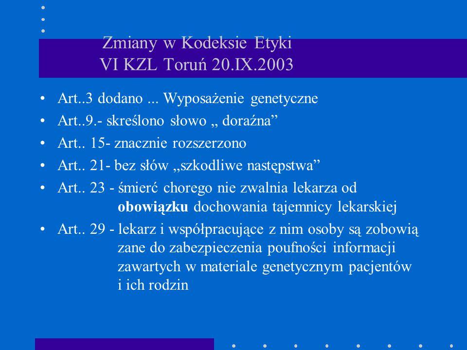 Zmiany w Kodeksie Etyki VI KZL Toruń 20.IX.2003