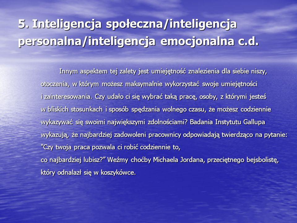 5. Inteligencja społeczna/inteligencja personalna/inteligencja emocjonalna c.d.