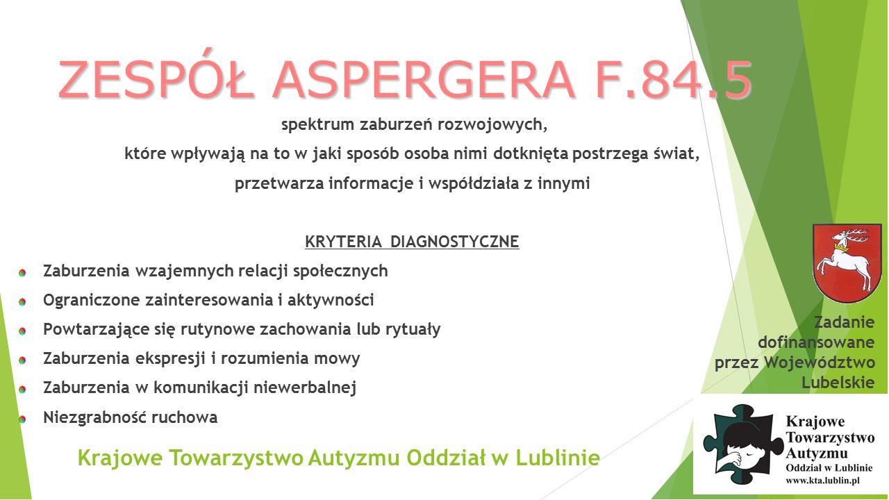 ZESPÓŁ ASPERGERA F.84.5 Krajowe Towarzystwo Autyzmu Oddział w Lublinie