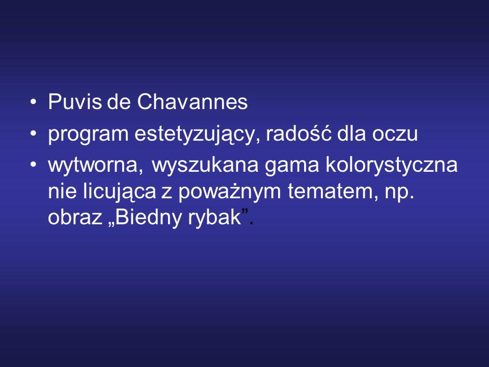 Puvis de Chavannes program estetyzujący, radość dla oczu.