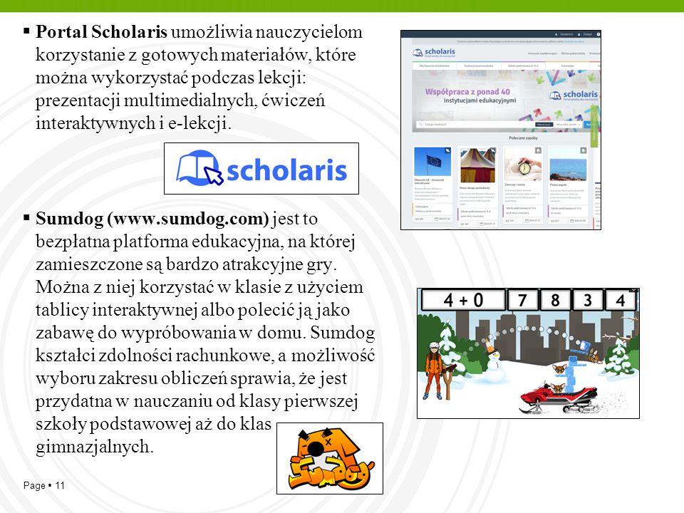 Portal Scholaris umożliwia nauczycielom korzystanie z gotowych materiałów, które można wykorzystać podczas lekcji: prezentacji multimedialnych, ćwiczeń interaktywnych i e-lekcji.