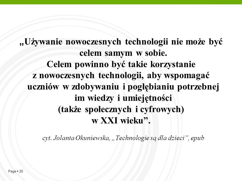 """""""Używanie nowoczesnych technologii nie może być celem samym w sobie."""