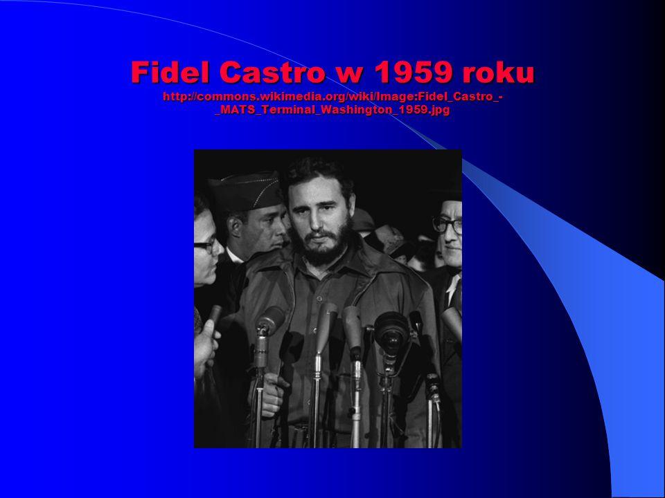Fidel Castro w 1959 roku http://commons. wikimedia