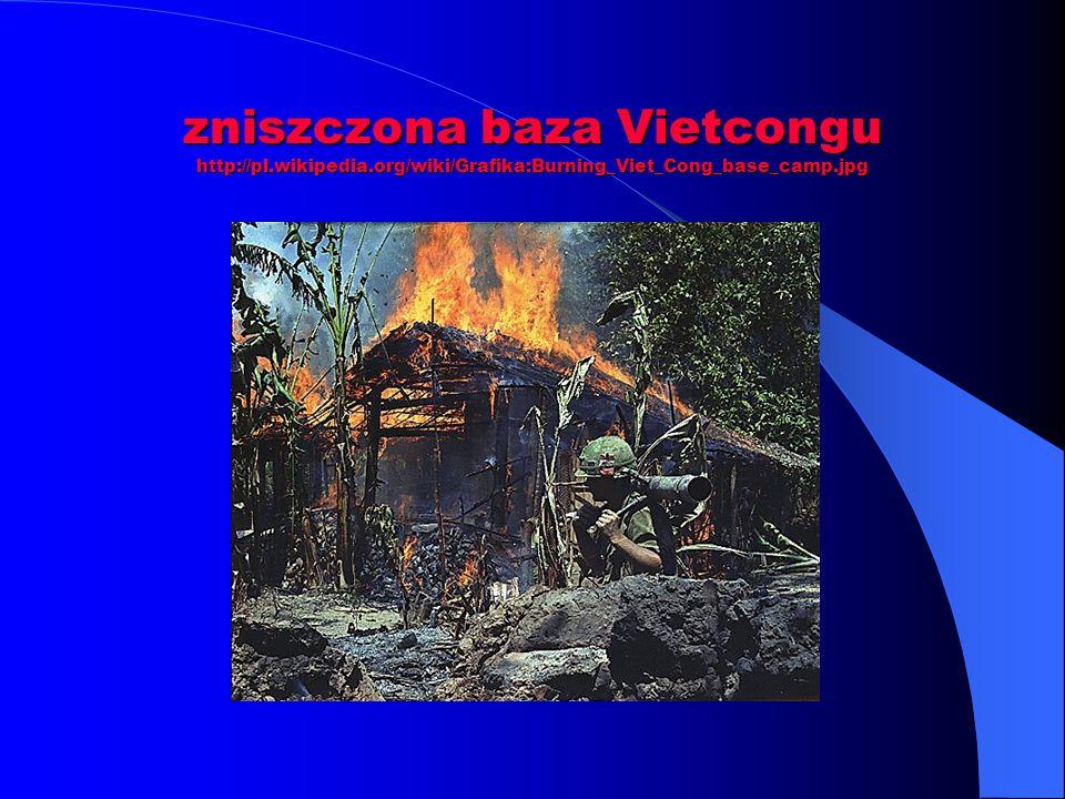 zniszczona baza Vietcongu http://pl. wikipedia