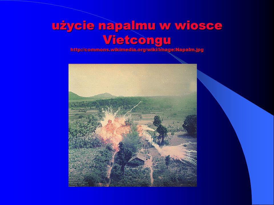 użycie napalmu w wiosce Vietcongu http://commons. wikimedia