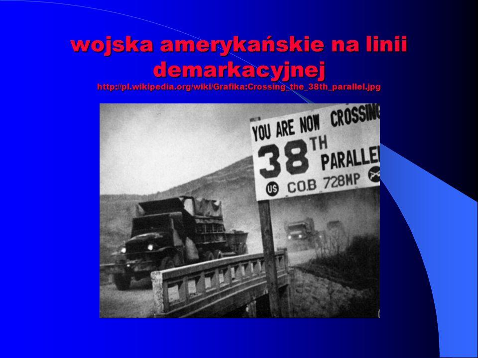 wojska amerykańskie na linii demarkacyjnej http://pl. wikipedia