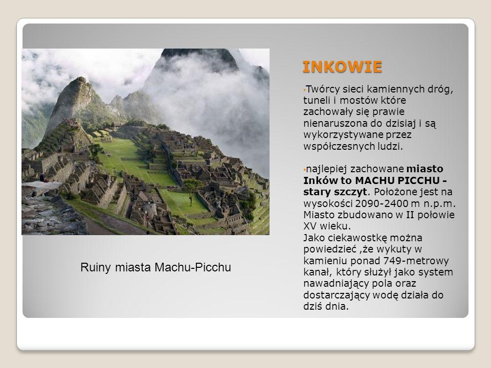 INKOWIE Ruiny miasta Machu-Picchu