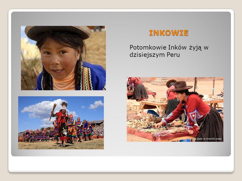 INKOWIE Potomkowie Inków żyją w dzisiejszym Peru