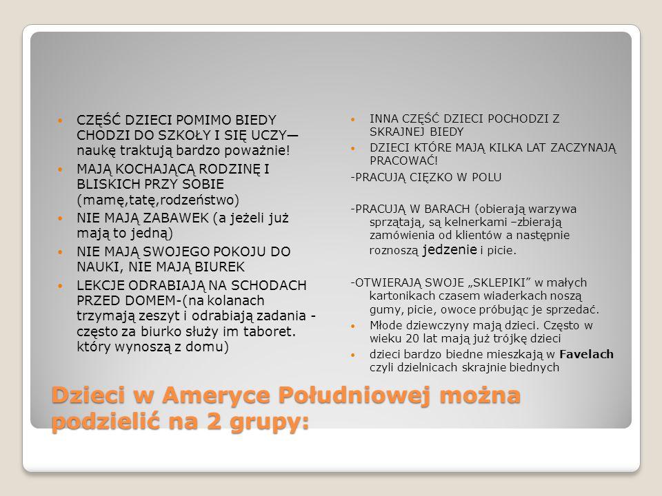 Dzieci w Ameryce Południowej można podzielić na 2 grupy: