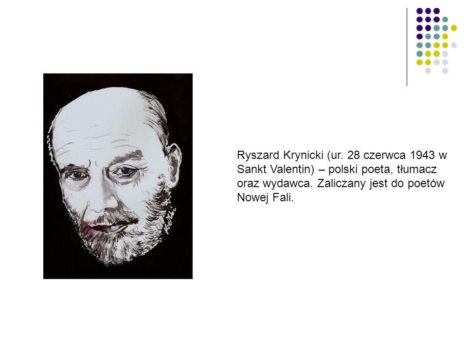 Ryszard Krynicki (ur. 28 czerwca 1943 w Sankt Valentin) – polski poeta, tłumacz oraz wydawca.