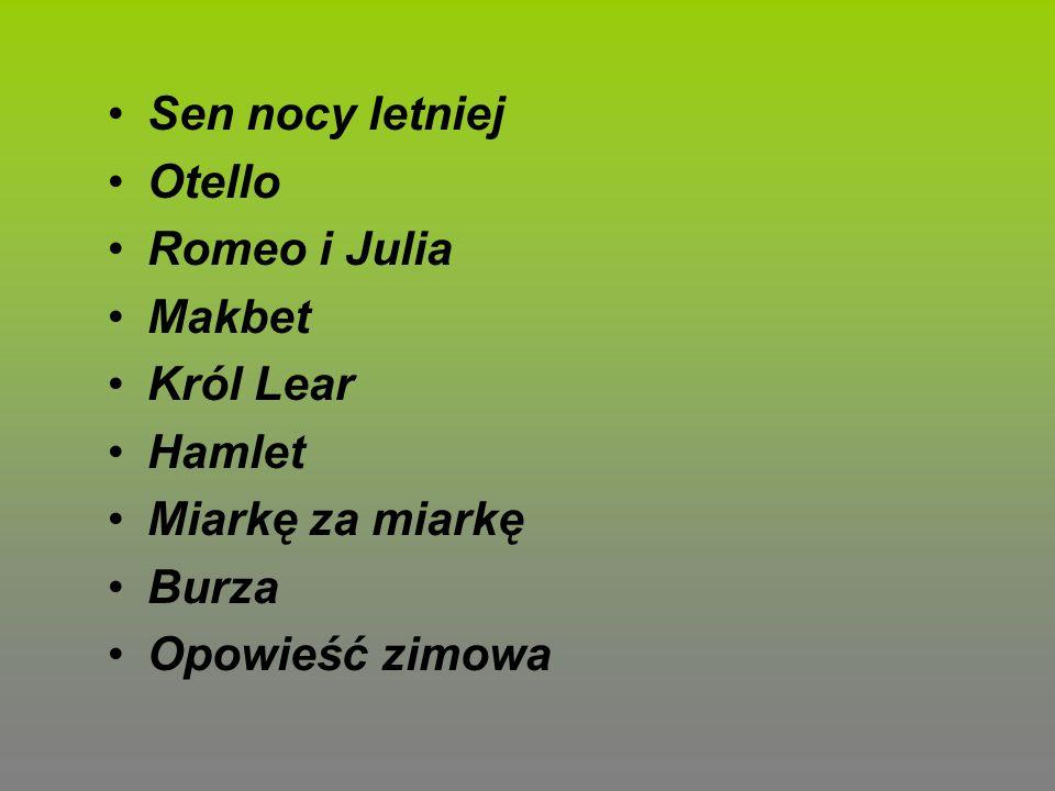 Sen nocy letniej Otello. Romeo i Julia. Makbet.