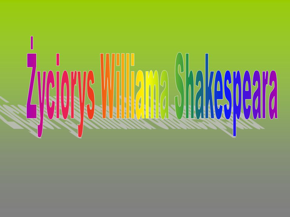 Życiorys Williama Shakespeara