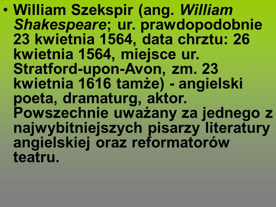 William Szekspir (ang. William Shakespeare; ur