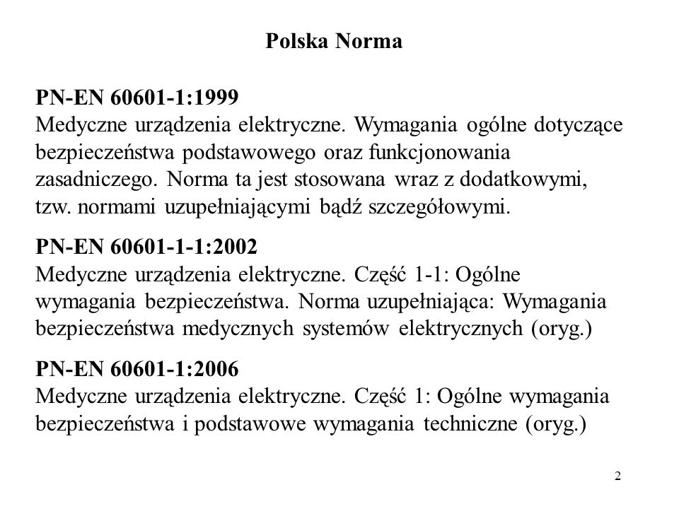 Polska Norma PN-EN 60601-1:1999.