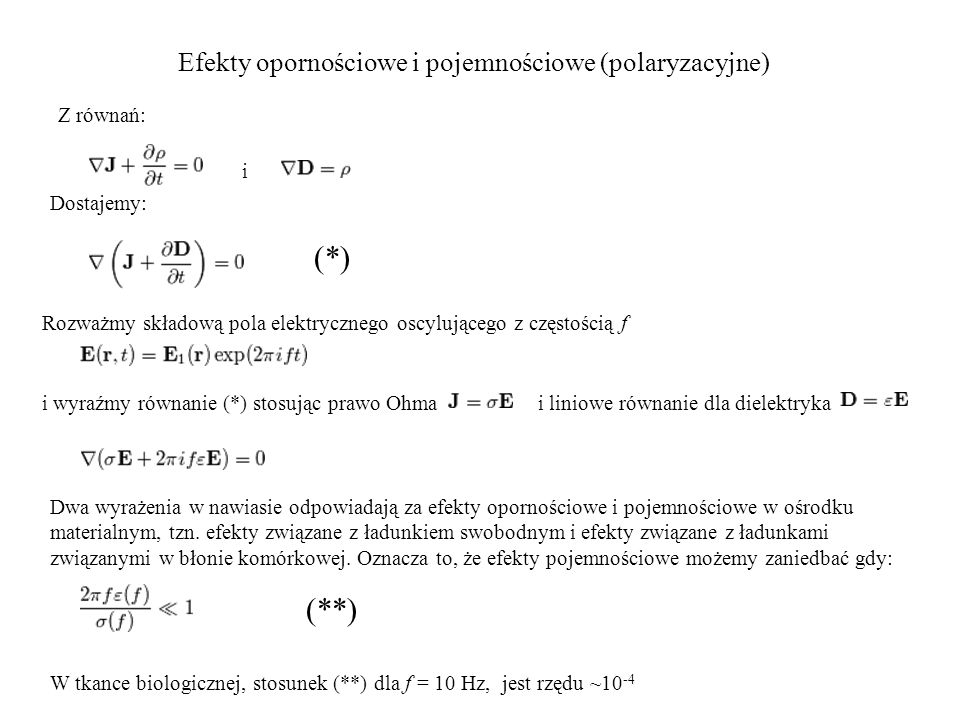 (*) (**) Efekty opornościowe i pojemnościowe (polaryzacyjne) Z równań:
