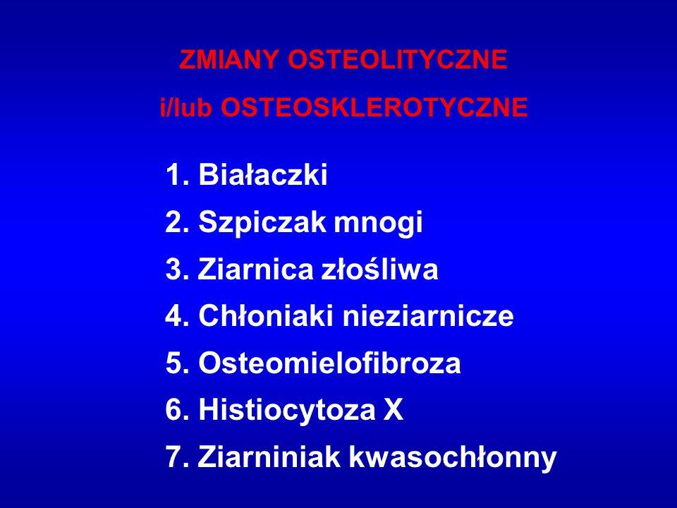 i/lub OSTEOSKLEROTYCZNE