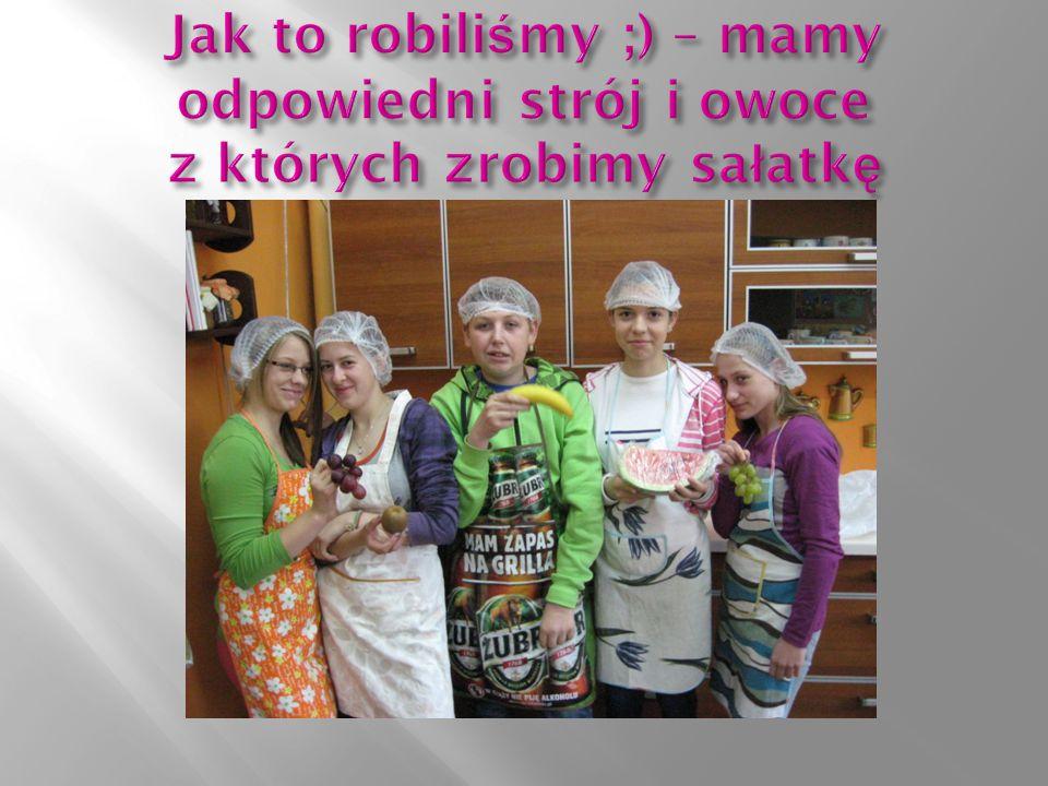 Jak to robiliśmy ;) – mamy odpowiedni strój i owoce z których zrobimy sałatkę