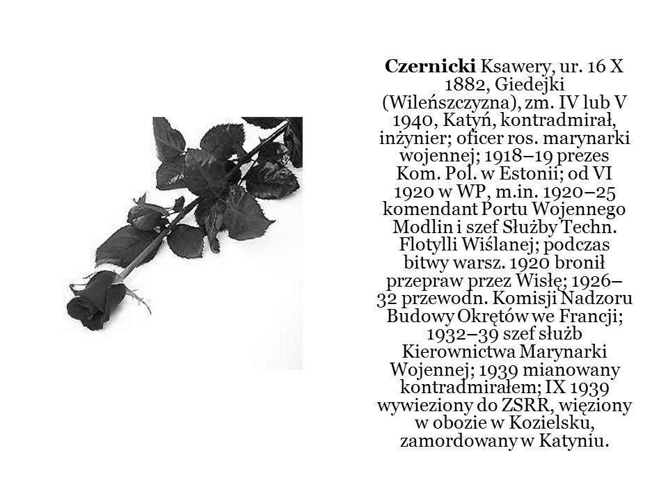 Czernicki Ksawery, ur. 16 X 1882, Giedejki (Wileńszczyzna), zm