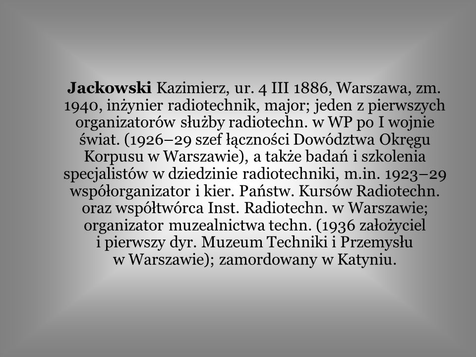Jackowski Kazimierz, ur. 4 III 1886, Warszawa, zm