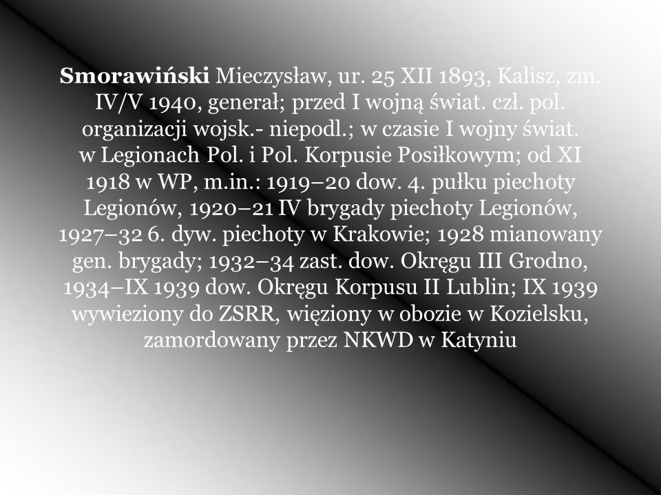 Smorawiński Mieczysław, ur. 25 XII 1893, Kalisz, zm