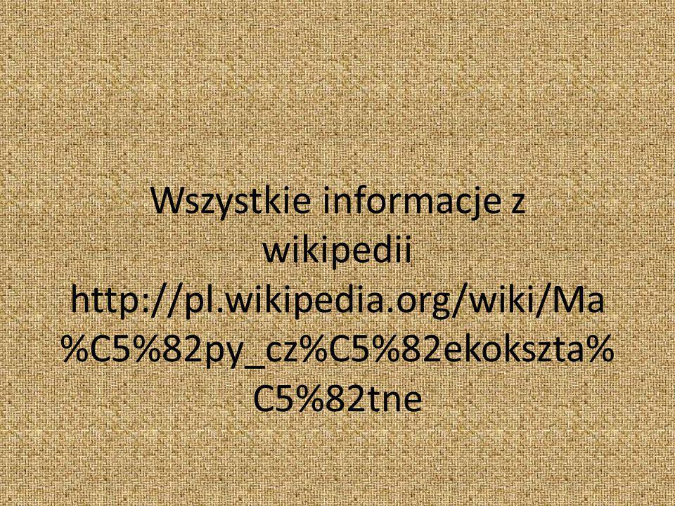 Wszystkie informacje z wikipedii http://pl. wikipedia