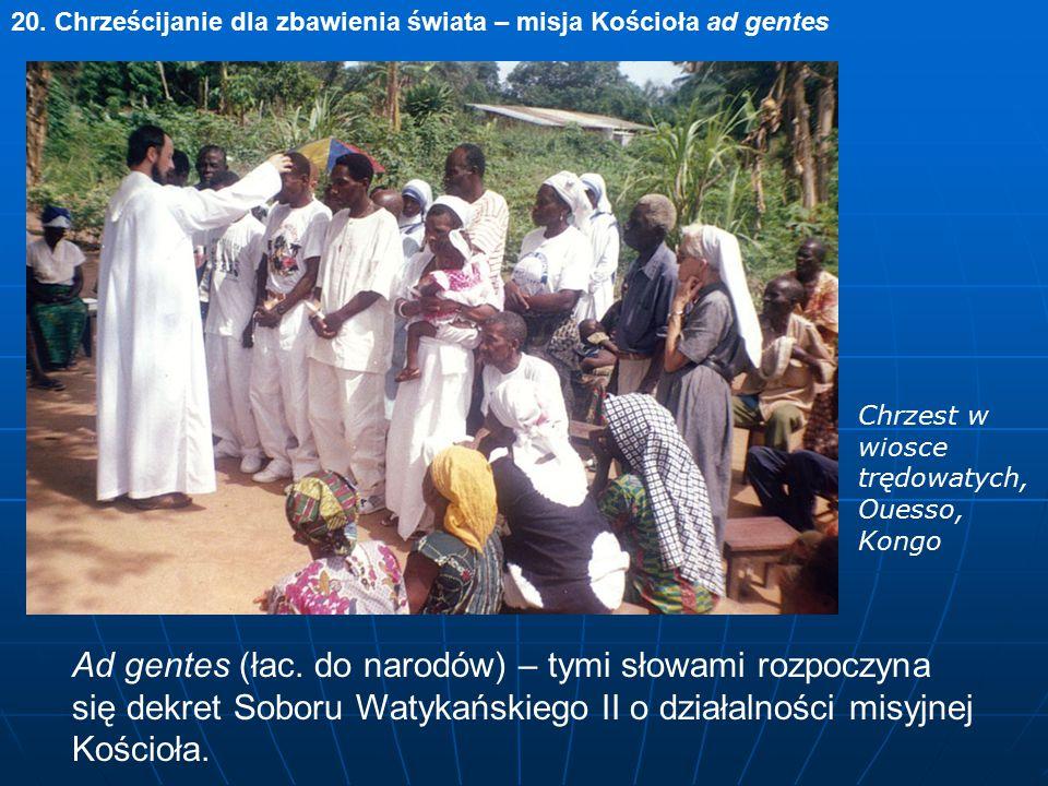 20. Chrześcijanie dla zbawienia świata – misja Kościoła ad gentes