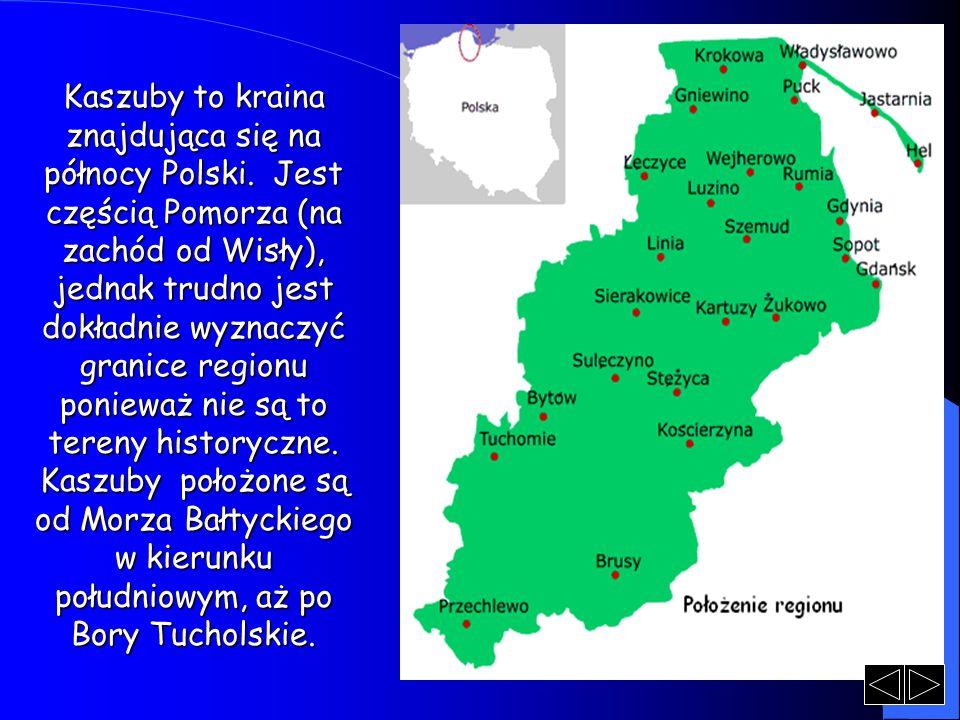 Kaszuby to kraina znajdująca się na północy Polski