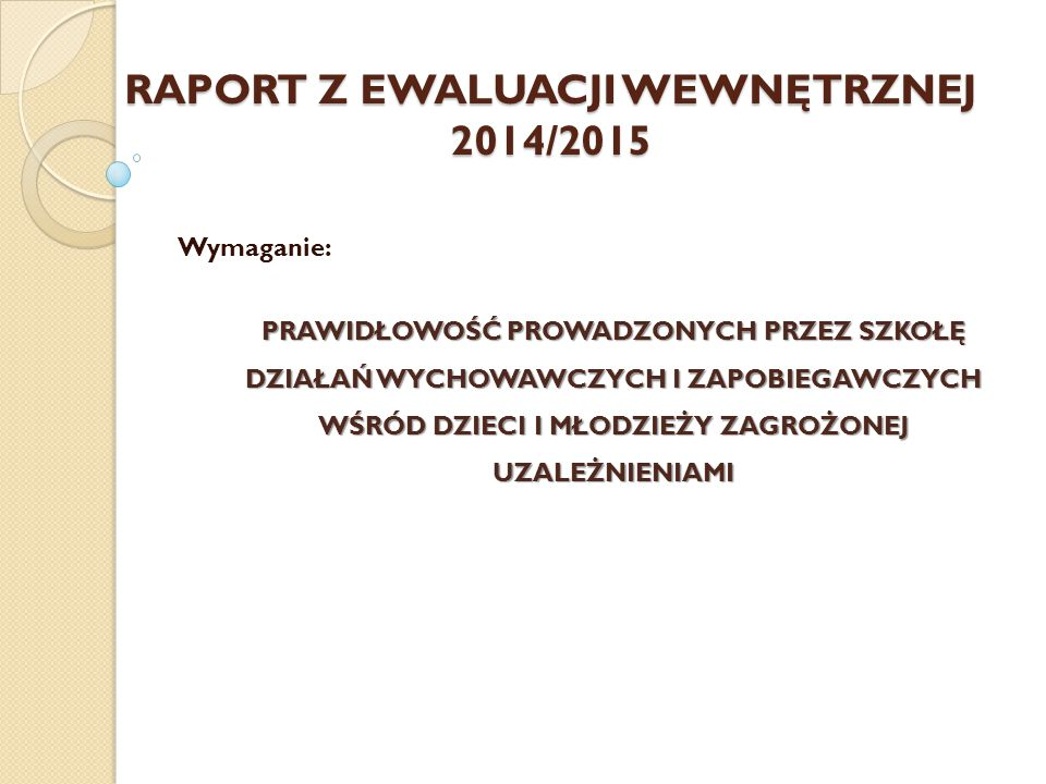 RAPORT Z EWALUACJI WEWNĘTRZNEJ 2014/2015