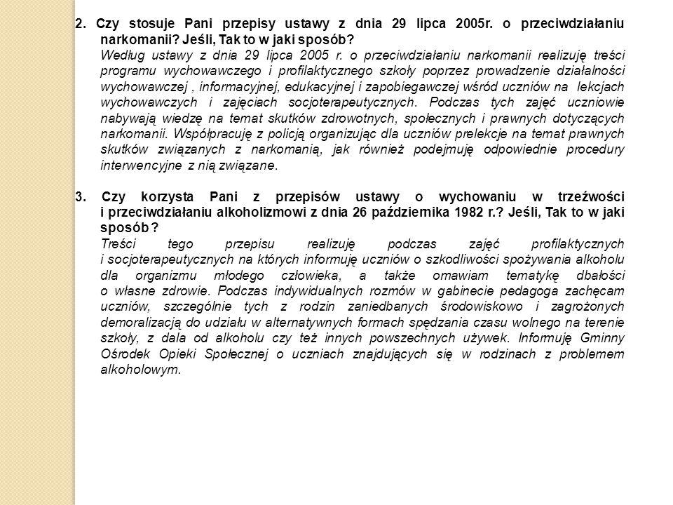 2. Czy stosuje Pani przepisy ustawy z dnia 29 lipca 2005r